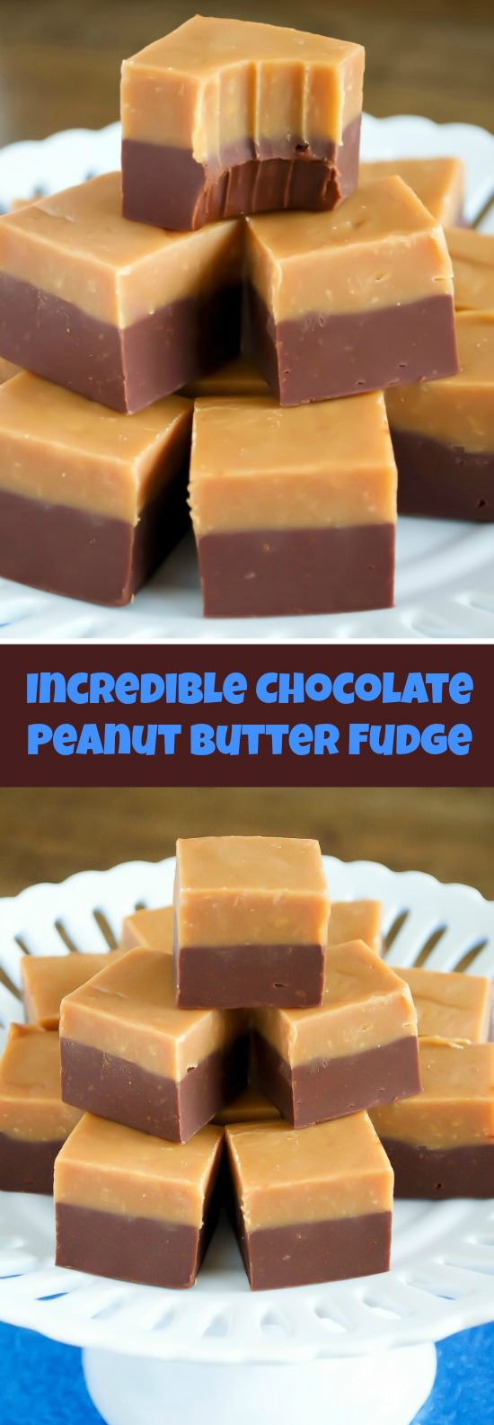 Chocolate Peanut Butter Double Decker Fudge is an indulgence everyone will rave over. It is surprisingly easy to make and tastes out of this world delicious.